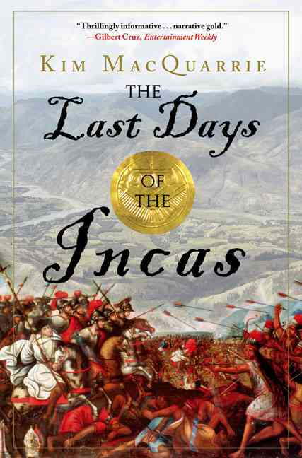 The Last Days of the Incas By Macquarrie, Kim